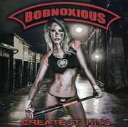 Greatest Hits [Import] , Bobnoxious