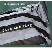 Save the Flag [Import] , Paolo Badiini Quartet