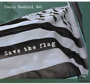 Save the Flag [Import] , Paolo Badiini Quartet
