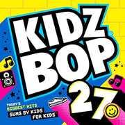 Kidz Bop 27 , Kidz Bop Kids