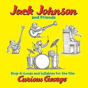 Curious George (Sing-a-Long Songs and Lullabies for the Film) , Jack Johnson & Friends