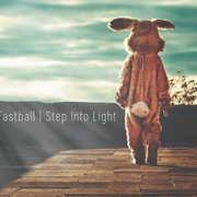 Step Into Light , Fastball