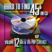 Hard-To-Find 45s, Vol. 12: 60s and 70s Pop Classics , Various Artists