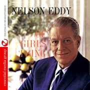 Of Girls I Sing , Nelson Eddy