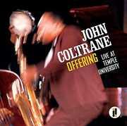 Offering: Live at Temple University , John Coltrane