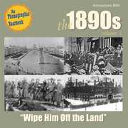 The 1890's - Vol. 1: Wipe Him Off The Land