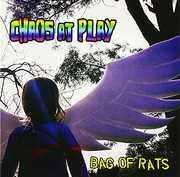 Bag Of Rats [Import] , Chaos at Play