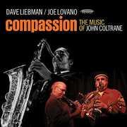 Compassion: The Music Of John Coltrane , Dave Liebman