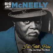 I'm Still Here - Big Jay Sings the Blues , Big Jay McNeely