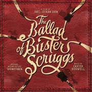 Ballad Of Buster Scruggs (original Motion Picture Soundtrack) , Carter Burwell