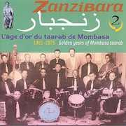 Zanzibara, Vol. 2: Golden Years Of Mombara Taarab