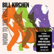Word To The Wise , Bill Kirchen