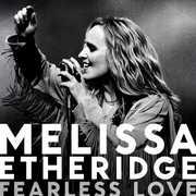 Fearless Love , Melissa Etheridge