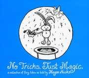 No Tricks. Just Magic.