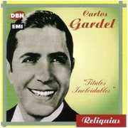 Titulos Inolvidables [Import] , Carlos Gardel