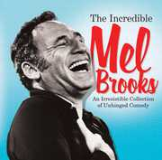 The Incredible Mel Brooks: An Irresistible Collection of Unhinged Comedy , Mel Brooks
