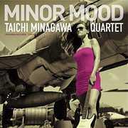 Minor Mood [Import] , Taichi Quartet Minagawa