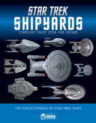 Star Trek Shipyards: 2294 to the Future the Encyclopedia of Starfleet Ships