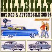 Hillbilly Hot Rod and Automobile Songs [Import] , Various Artists