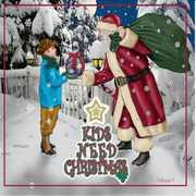 Kids Need Christmas 1 /  Various