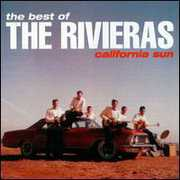 California Sun: Best Of , The Rivieras