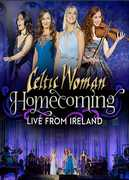 Celtic Woman: Homecoming: Live From Ireland , Celtic Woman