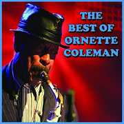 The Best Of Ornette Coleman , Ornette Coleman