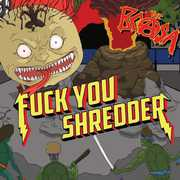 F*** You Shredder [Import] , B.C.A.S.A.