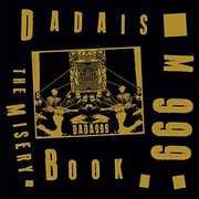 Misery Book , Dadaism 999