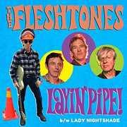 Layin' Pipe /  Lady Nightshade , The Fleshtones