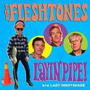 Layin' Pipe /  Lady Nightshade , The Fleshtones