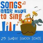 Sunday School Songs , Songs Kids Love To Sing