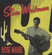 Rose Marie-His Recordings 1949 , Slim Whitman
