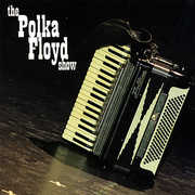 The Polka Floyd Show