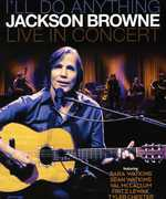 I'll Do Anything Live in Concert , Jackson Browne