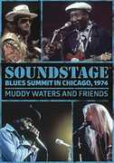 Soundstage: Blues Summit Chicago 1974 , Muddy Waters