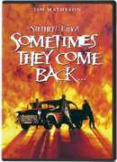 Sometimes They Come Back , Tim Matheson
