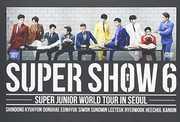 Super Show 6 -Super Junior World Tour in Seoul [Import]