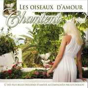Les Oiseaux D'Amour Chantent /  Various [Import] , Various Artists