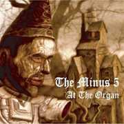 At the Organ , The Minus 5