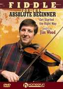 Fiddle for the Absolute Beginner , Jim Wood