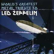 World's Greatest Metal Trib To Led Zeppelin , Various Artists