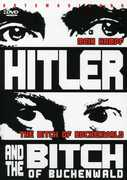 Hitler and The Bitch Of Buchenwald