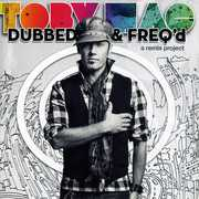 Dubbed and Freq'd: A Remix Project , tobyMac