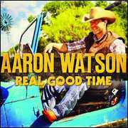 Real Good Time , Aaron Watson