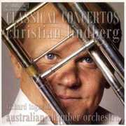 Classical Trombone Concertos , Christian Lindberg