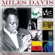 Classic Collaborations 1953-1963 , Miles Davis