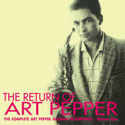 The Return Of Art Pepper , Art Pepper