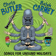 Songs For Unsung Holiodays , Chris Butler & Ralph Carney