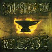 Release , Cop Shoot Cop